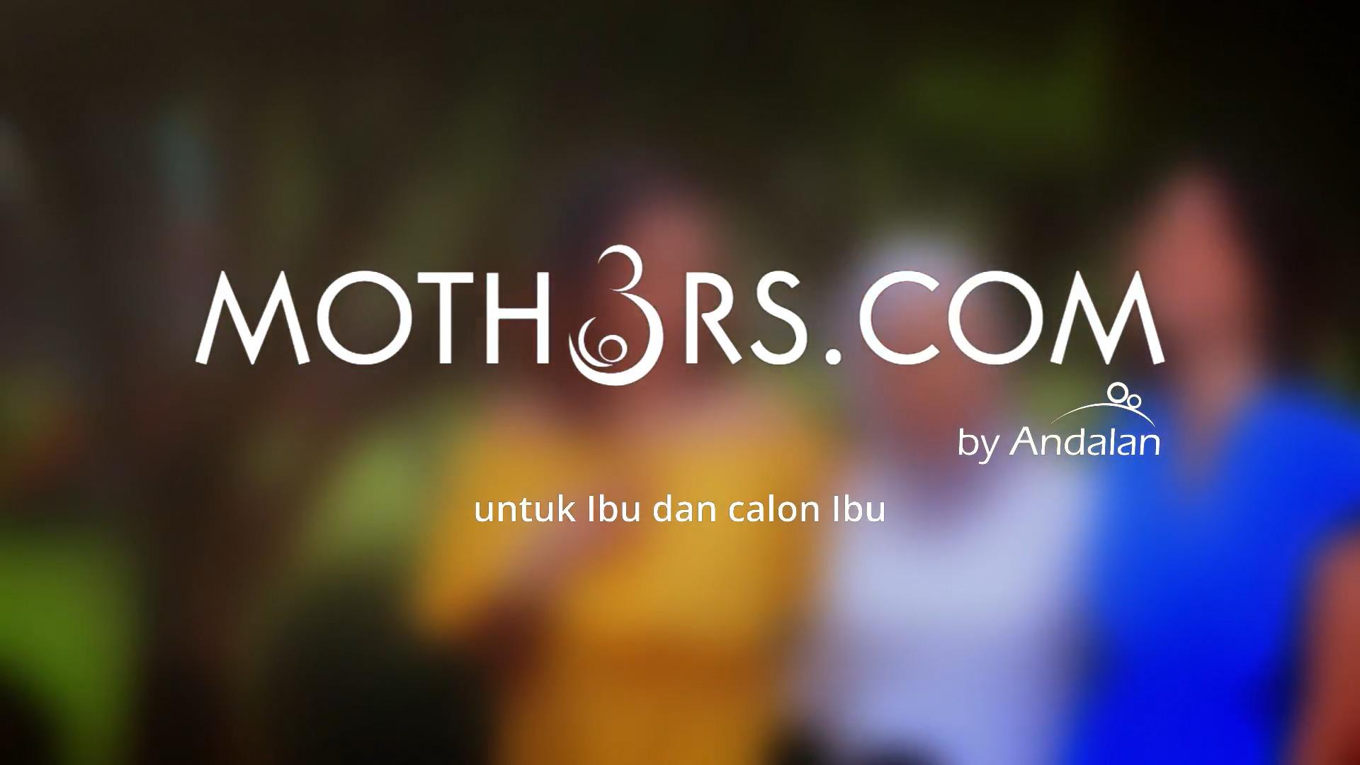 Andalan - Moth3rs.com - Jadi Ibu Itu...